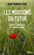 Moissons du Futur - Marie-Monique Robin